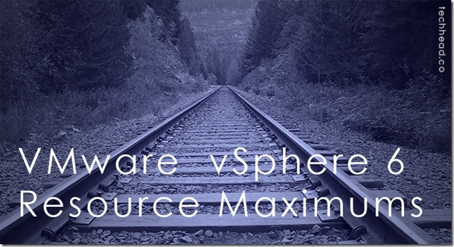 VMware vSphere-6 Resource Maximums