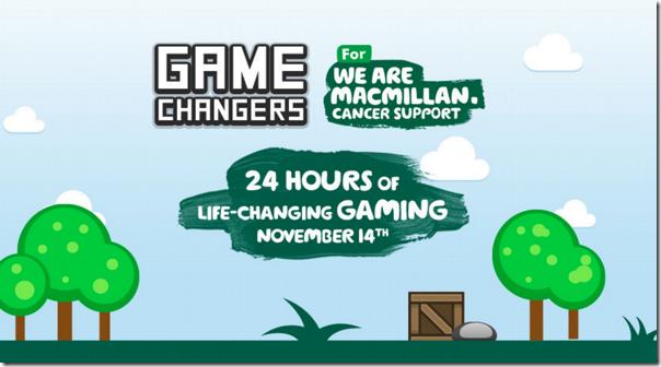 MacMillan Cancer - Game Changers 24hr Marathon